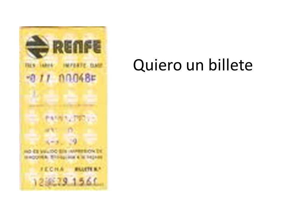 Hack /Hartsdown La estacion Greet the clerk Ask for a return ticket to Madrid Say 2 nd class.