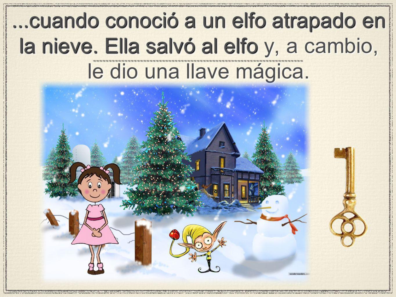 ...cuando conoció a un elfo atrapado en la nieve. Ella salvó al elfo...cuando conoció a un elfo atrapado en la nieve. Ella salvó al elfo y, a cambio,