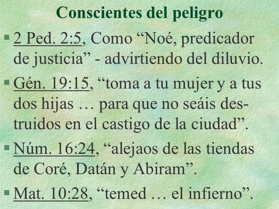 Conscientes del peligro §2 Ped.2:5, Como Noé, predicador de justicia - advirtiendo del diluvio.