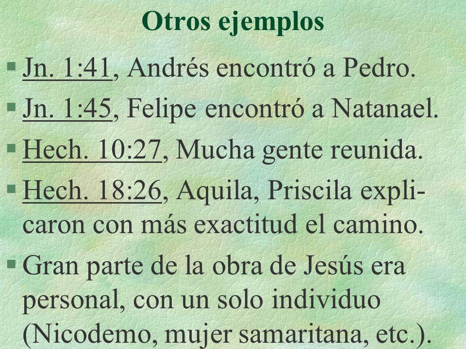 Otros ejemplos §Jn.1:41, Andrés encontró a Pedro.