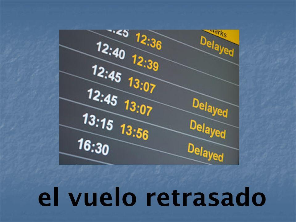 el vuelo retrasado