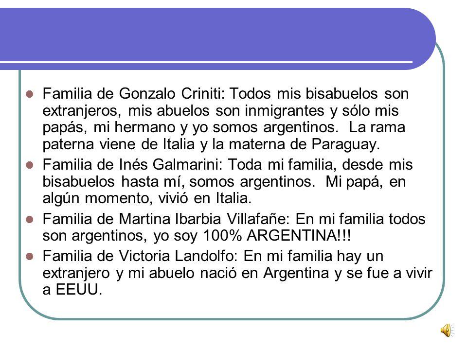 Familia de Silvestre Braun: En las cuatro generaciones nada más hay dos extranjeros y vinieron de Uruguay y Chile y eran mis bisabuelos. Familia de Lu