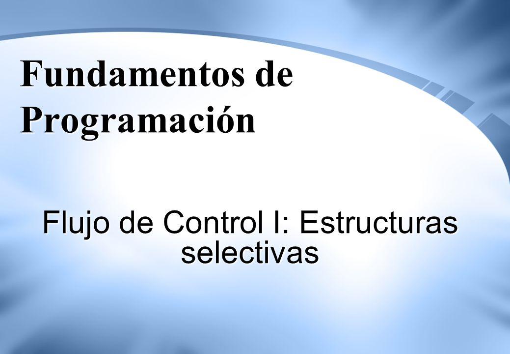 2 El Flujo de Control de un Programa Un algoritmo puede ser construido utilizando combinaciones de tres estructuras de control de flujo estandarizadas (secuencial, selección, repetitiva o iteractiva)y una cuarta denominada, invocación o salto (jump).