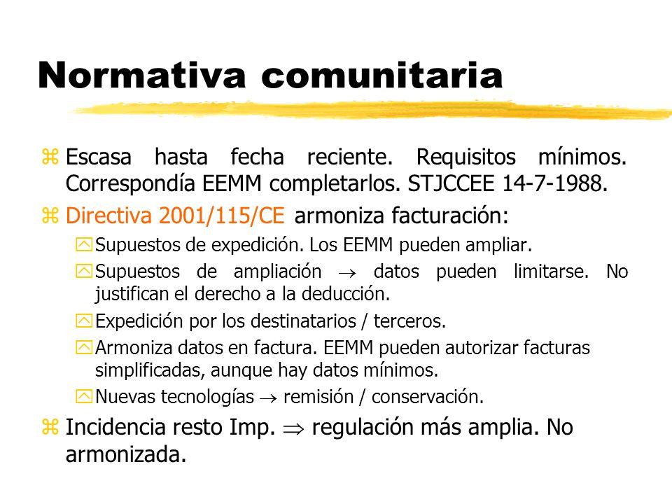 Normativa comunitaria zEscasa hasta fecha reciente. Requisitos mínimos. Correspondía EEMM completarlos. STJCCEE 14-7-1988. zDirectiva 2001/115/CE armo
