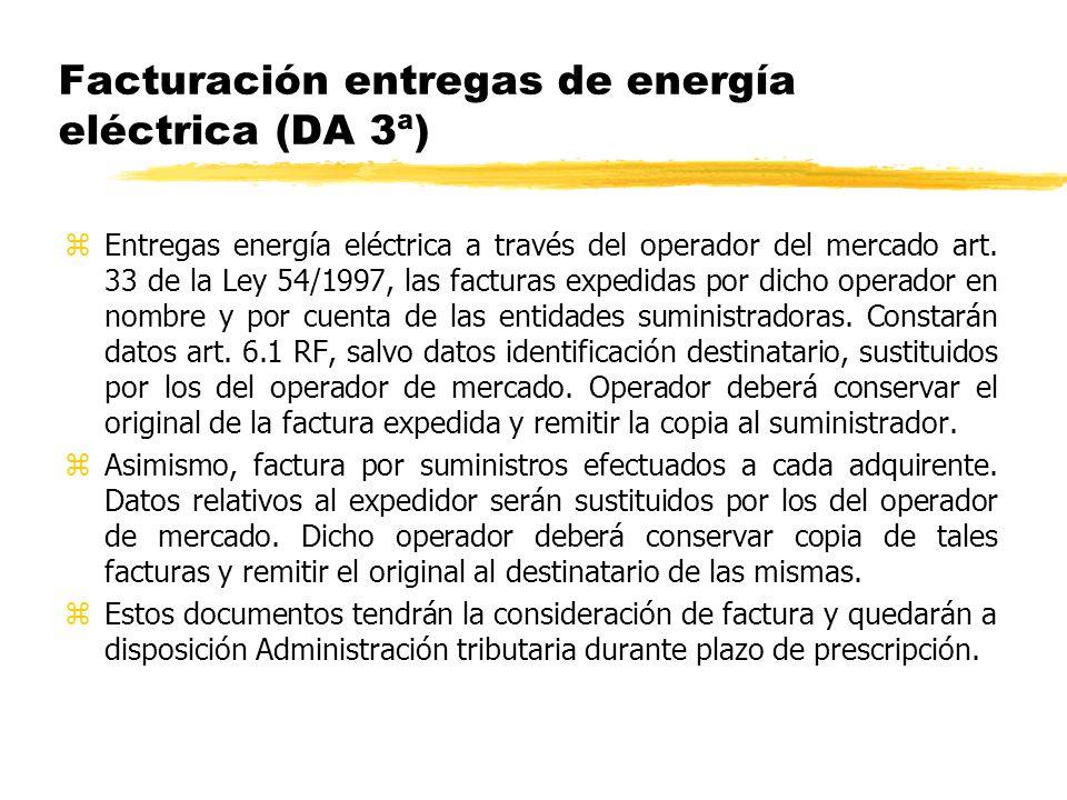 Facturación entregas de energía eléctrica (DA 3ª) zEntregas energía eléctrica a través del operador del mercado art. 33 de la Ley 54/1997, las factura