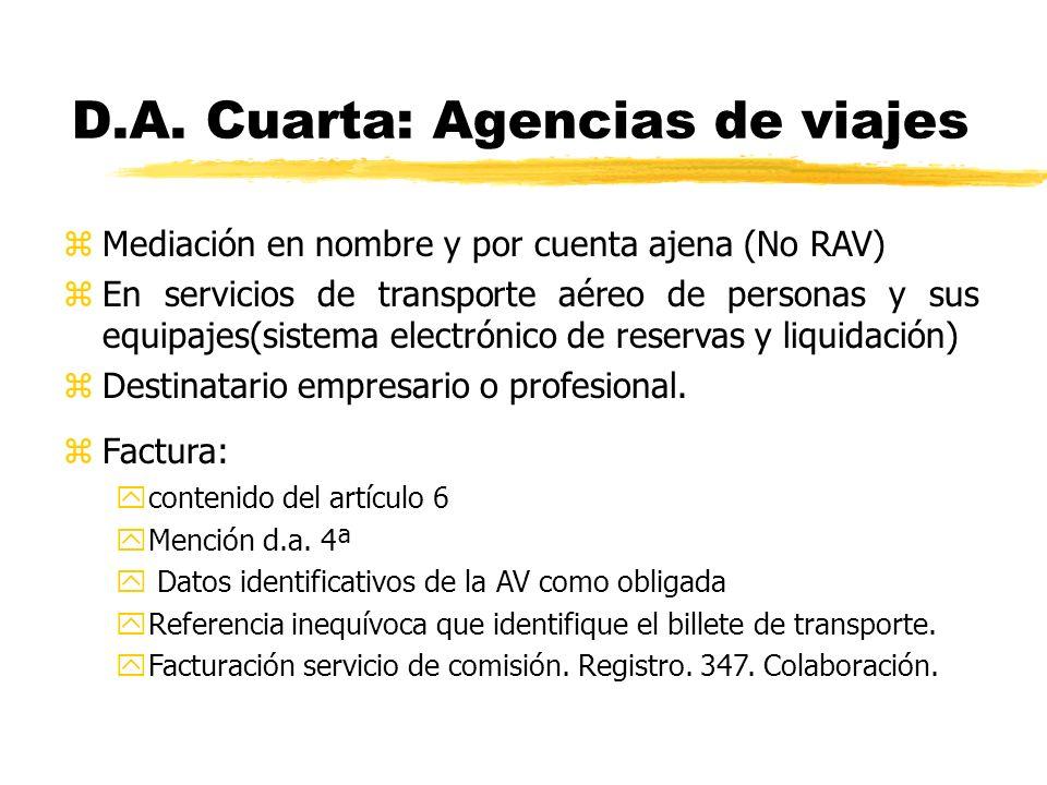 D.A. Cuarta: Agencias de viajes zMediación en nombre y por cuenta ajena (No RAV) zEn servicios de transporte aéreo de personas y sus equipajes(sistema