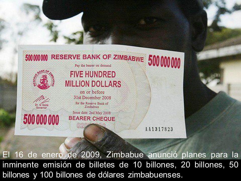 El 16 de enero de 2009, Zimbabue anunció planes para la inminente emisión de billetes de 10 billones, 20 billones, 50 billones y 100 billones de dólar