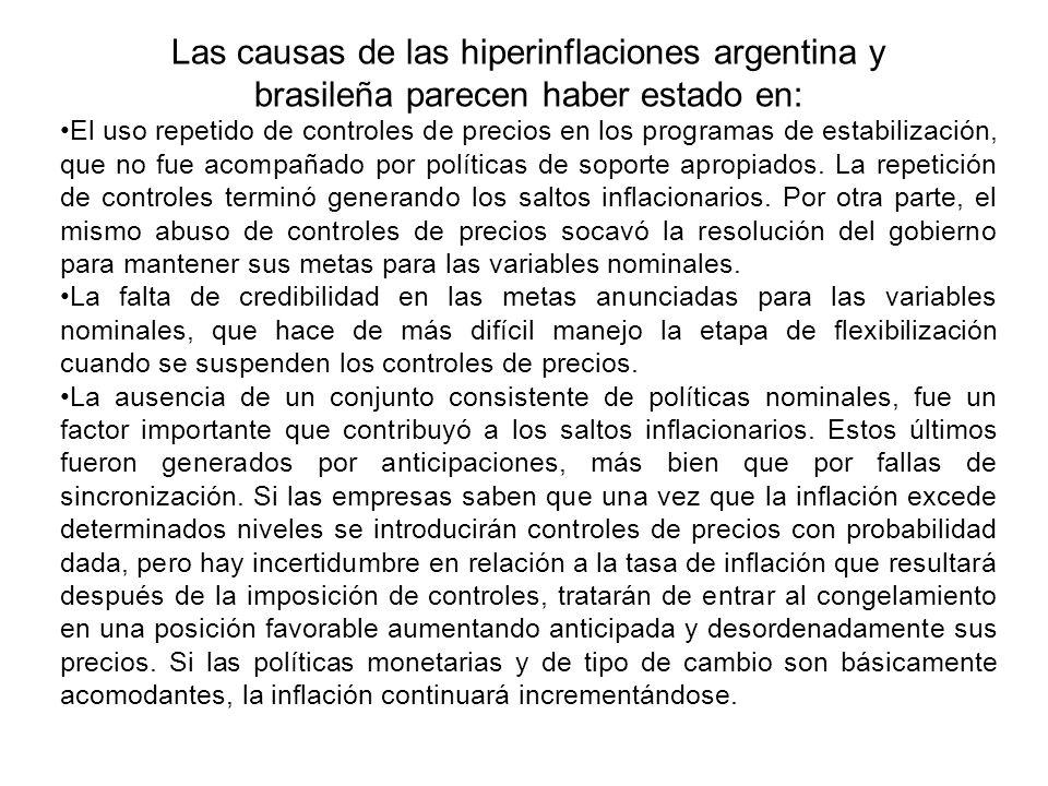Las causas de las hiperinflaciones argentina y brasileña parecen haber estado en: El uso repetido de controles de precios en los programas de estabili