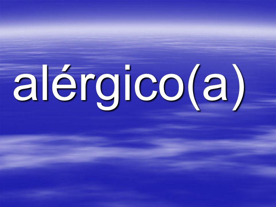 alérgico(a)