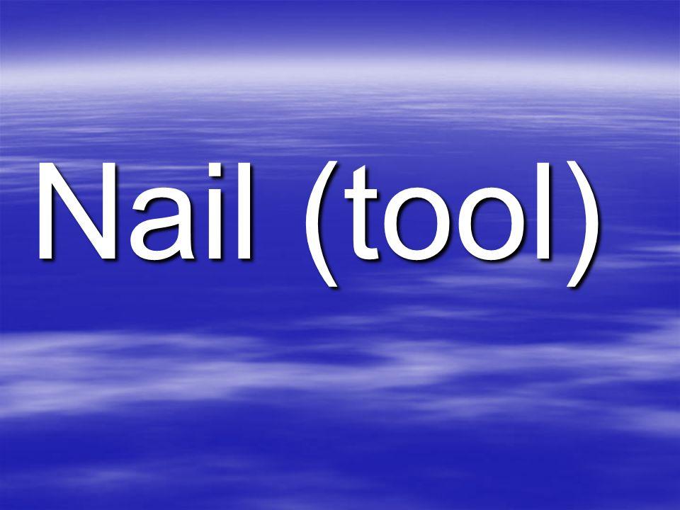 Nail (tool)