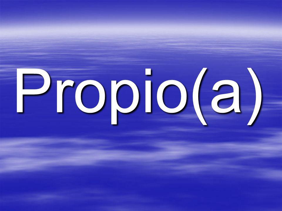 Propio(a)