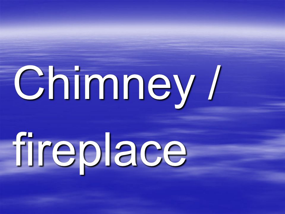 Chimney / fireplace