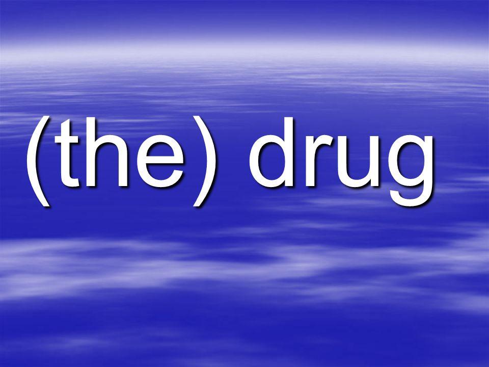 (the) drug