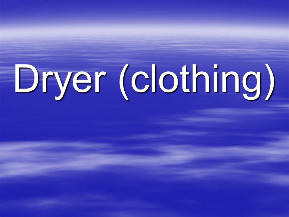 Dryer (clothing)