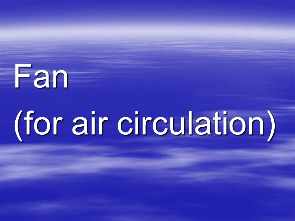 Fan (for air circulation)