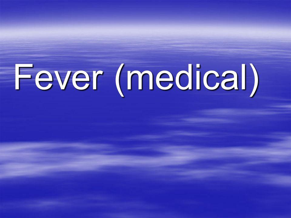 Fever (medical)