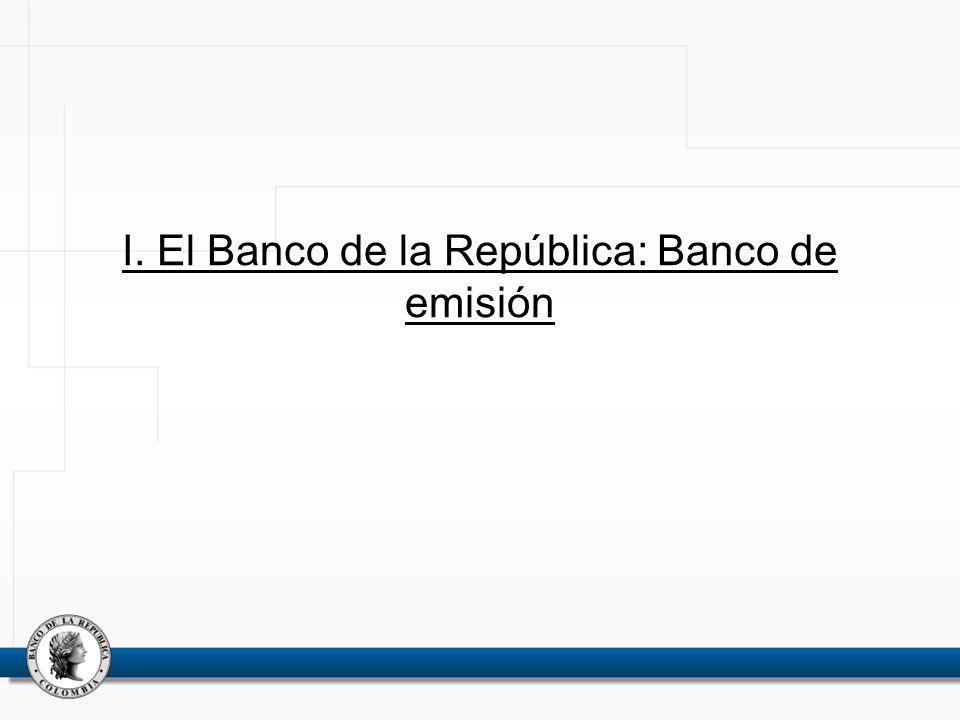 I. El Banco de la República: Banco de emisión
