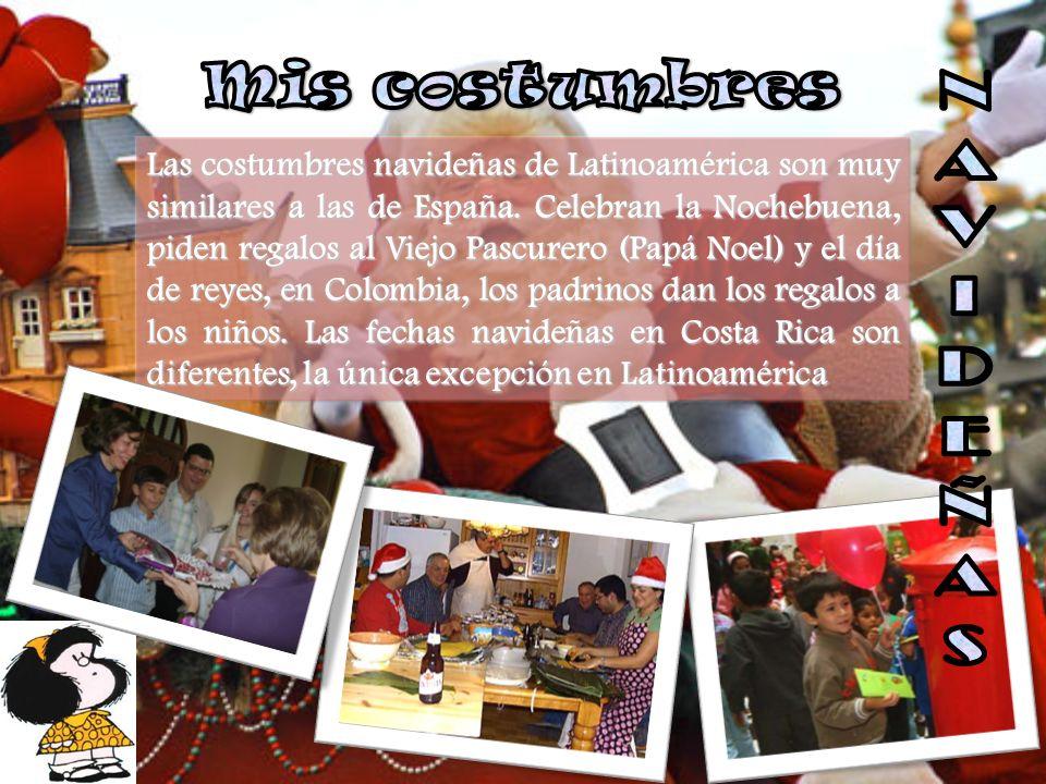 Las costumbres navideñas de Latinoamérica son muy similares a las de España. Celebran la Nochebuena, piden regalos al Viejo Pascurero (Papá Noel) y el