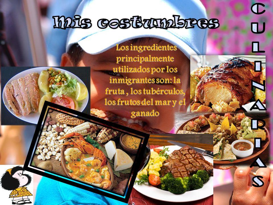 Los ingredientes principalmente utilizados por los inmigrantes son: la fruta, los tubérculos, los frutos del mar y el ganado Los ingredientes principalmente utilizados por los inmigrantes son: la fruta, los tubérculos, los frutos del mar y el ganado