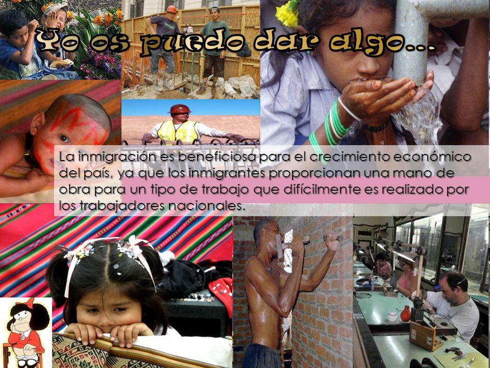 La inmigración es beneficiosa para el crecimiento económico del país, ya que los inmigrantes proporcionan una mano de obra para un tipo de trabajo que