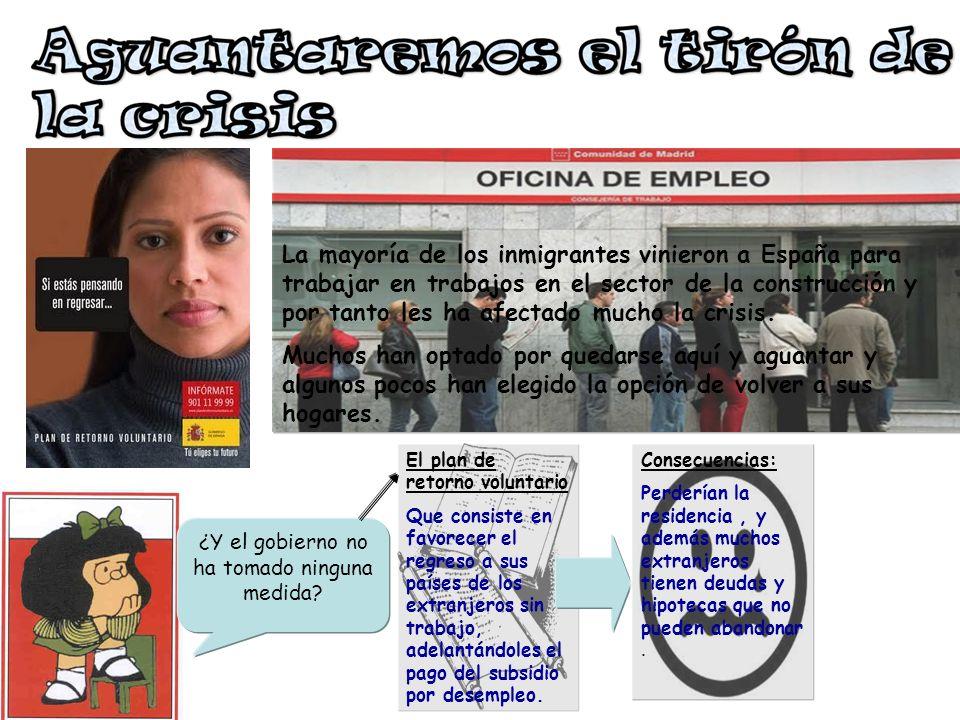 La mayoría de los inmigrantes vinieron a España para trabajar en trabajos en el sector de la construcción y por tanto les ha afectado mucho la crisis.