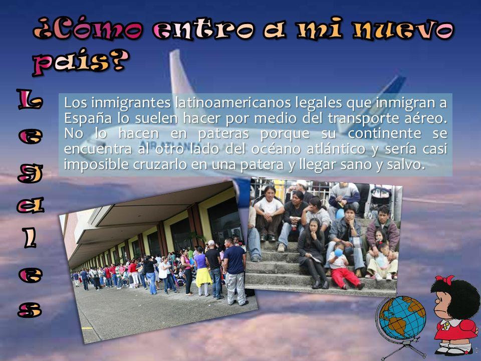 Los inmigrantes latinoamericanos legales que inmigran a España lo suelen hacer por medio del transporte aéreo. No lo hacen en pateras porque su contin