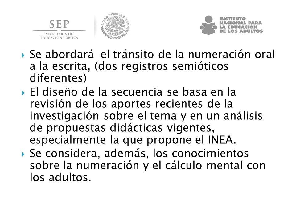 Se abordará el tránsito de la numeración oral a la escrita, (dos registros semióticos diferentes) El diseño de la secuencia se basa en la revisión de