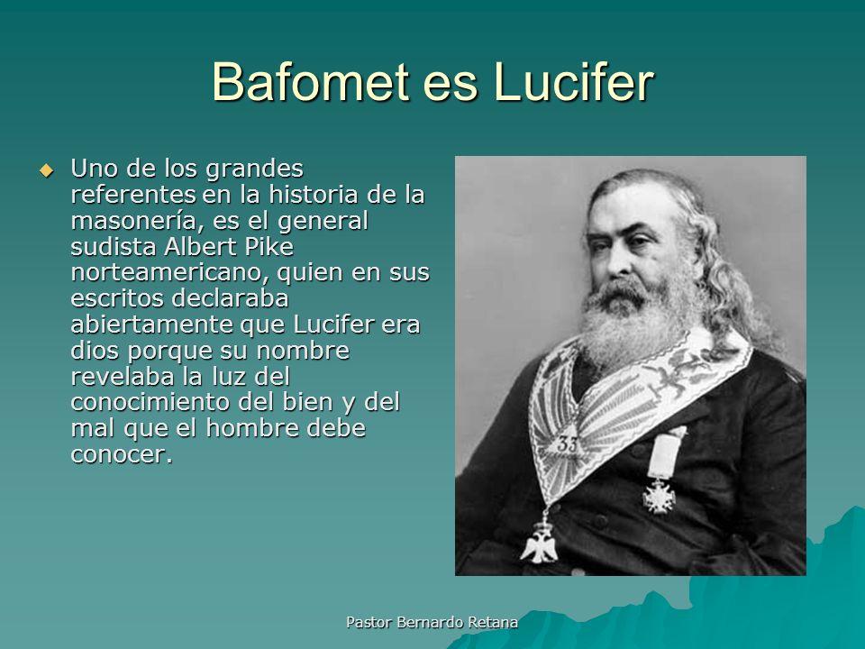 Bafomet es Lucifer Uno de los grandes referentes en la historia de la masonería, es el general sudista Albert Pike norteamericano, quien en sus escrit