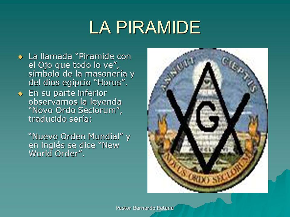 LA PIRAMIDE La llamada Piramide con el Ojo que todo lo ve, símbolo de la masonería y del dios egipcio Horus. La llamada Piramide con el Ojo que todo l