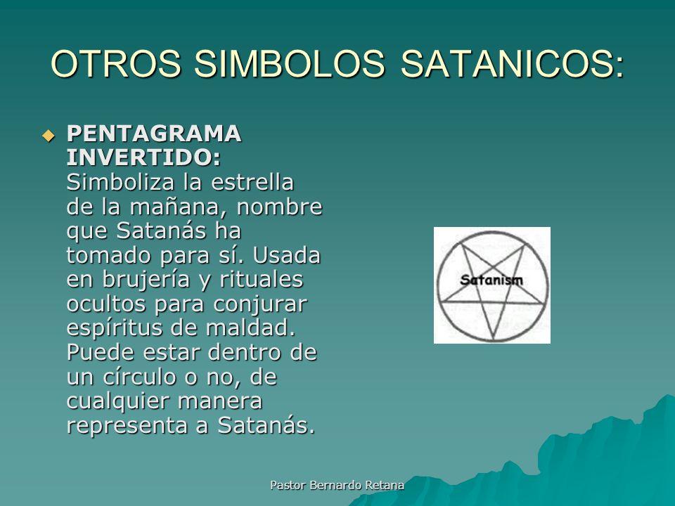 OTROS SIMBOLOS SATANICOS: PENTAGRAMA INVERTIDO: Simboliza la estrella de la mañana, nombre que Satanás ha tomado para sí. Usada en brujería y rituales