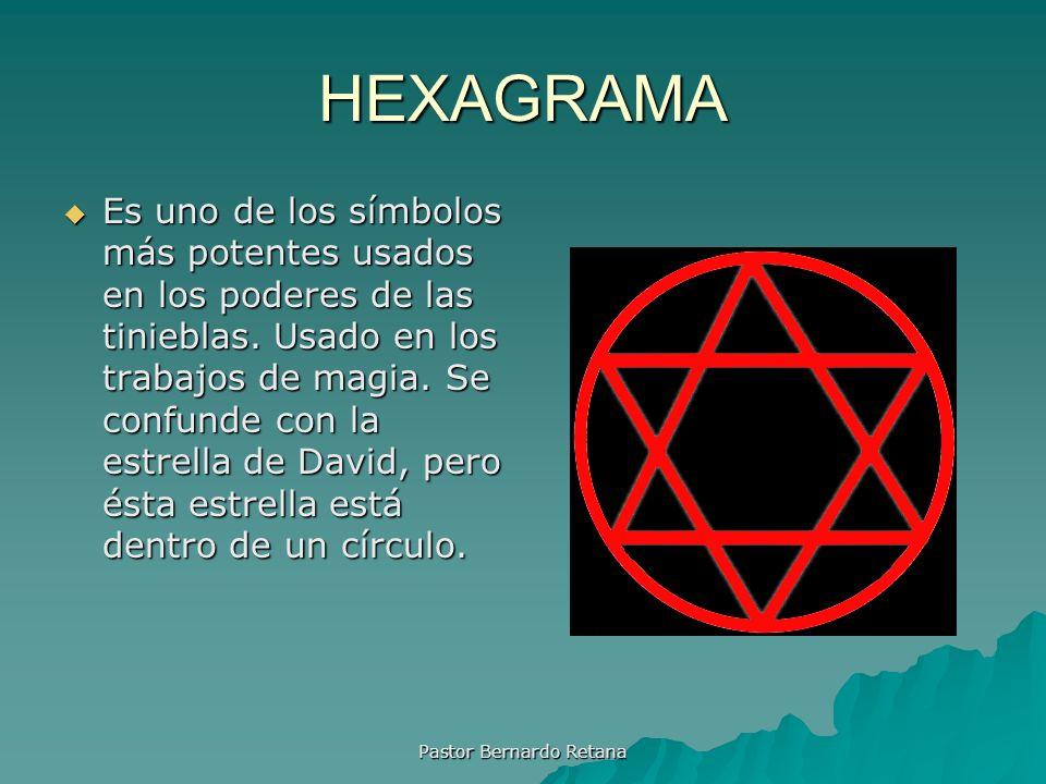 HEXAGRAMA Es uno de los símbolos más potentes usados en los poderes de las tinieblas. Usado en los trabajos de magia. Se confunde con la estrella de D