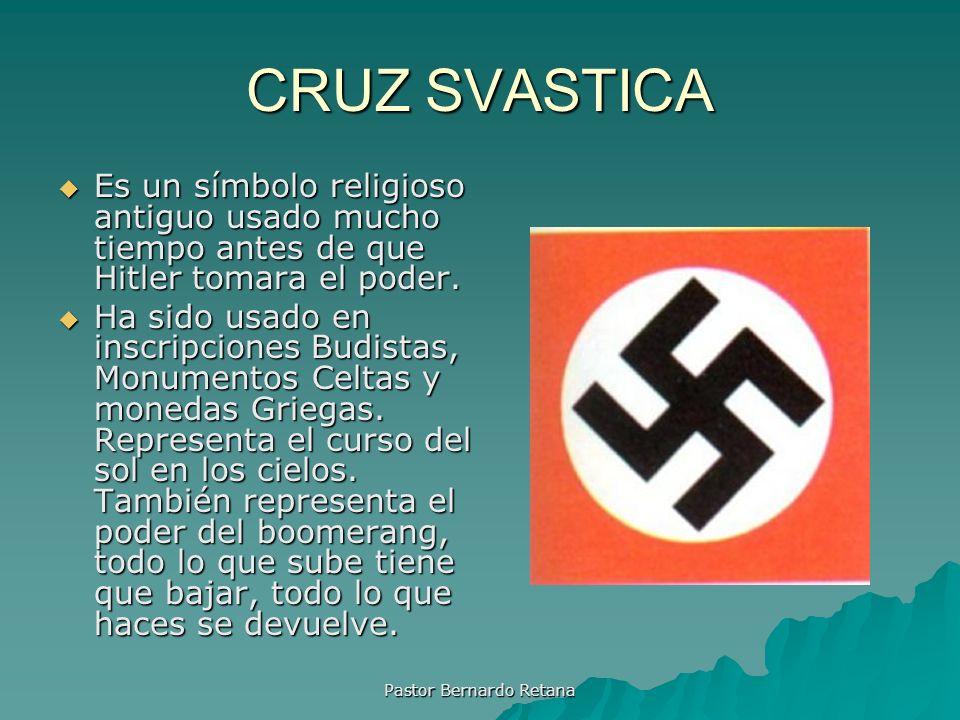 CRUZ SVASTICA Es un símbolo religioso antiguo usado mucho tiempo antes de que Hitler tomara el poder. Es un símbolo religioso antiguo usado mucho tiem
