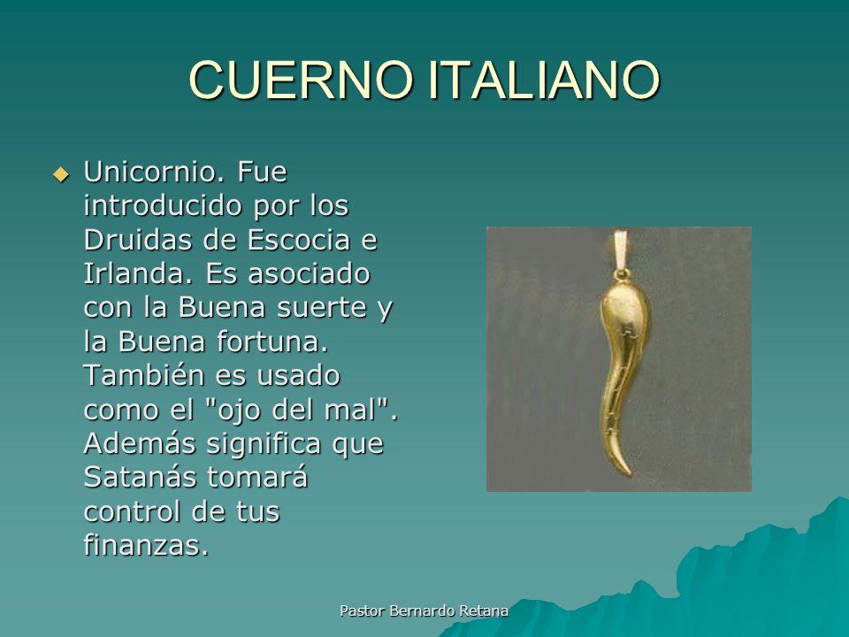 CUERNO ITALIANO Unicornio. Fue introducido por los Druidas de Escocia e Irlanda. Es asociado con la Buena suerte y la Buena fortuna. También es usado