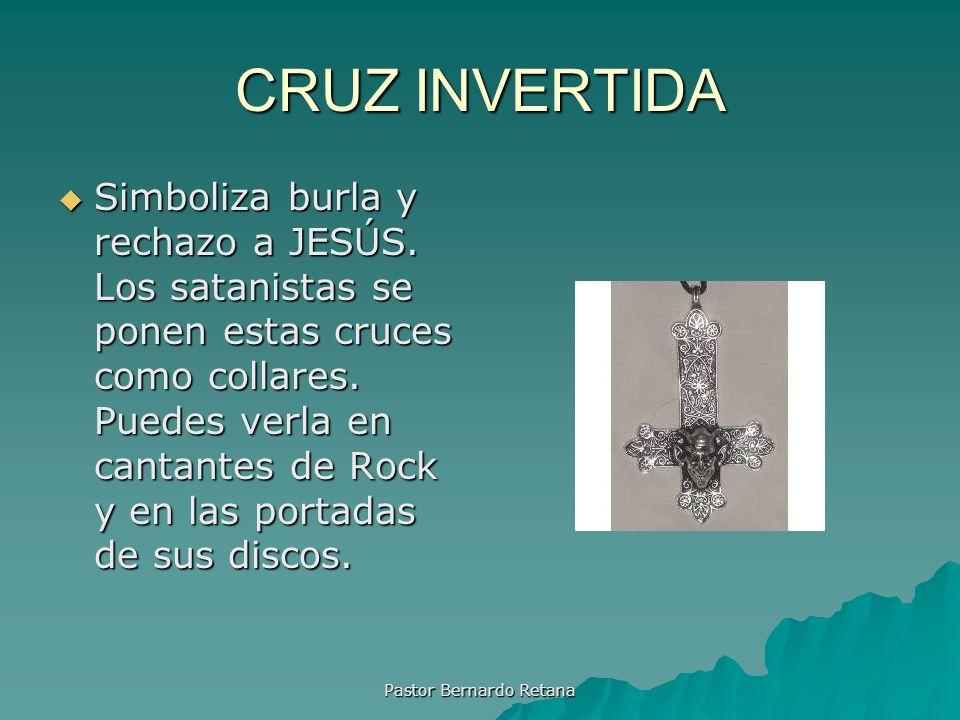 CRUZ INVERTIDA Simboliza burla y rechazo a JESÚS. Los satanistas se ponen estas cruces como collares. Puedes verla en cantantes de Rock y en las porta