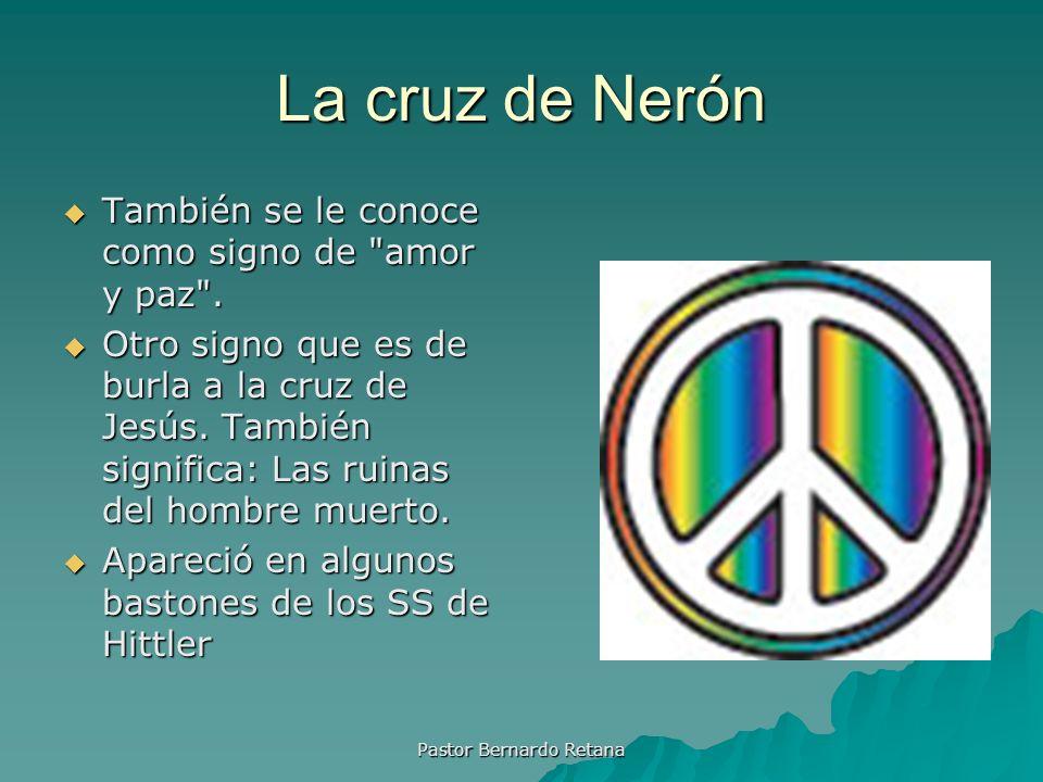 La cruz de Nerón También se le conoce como signo de