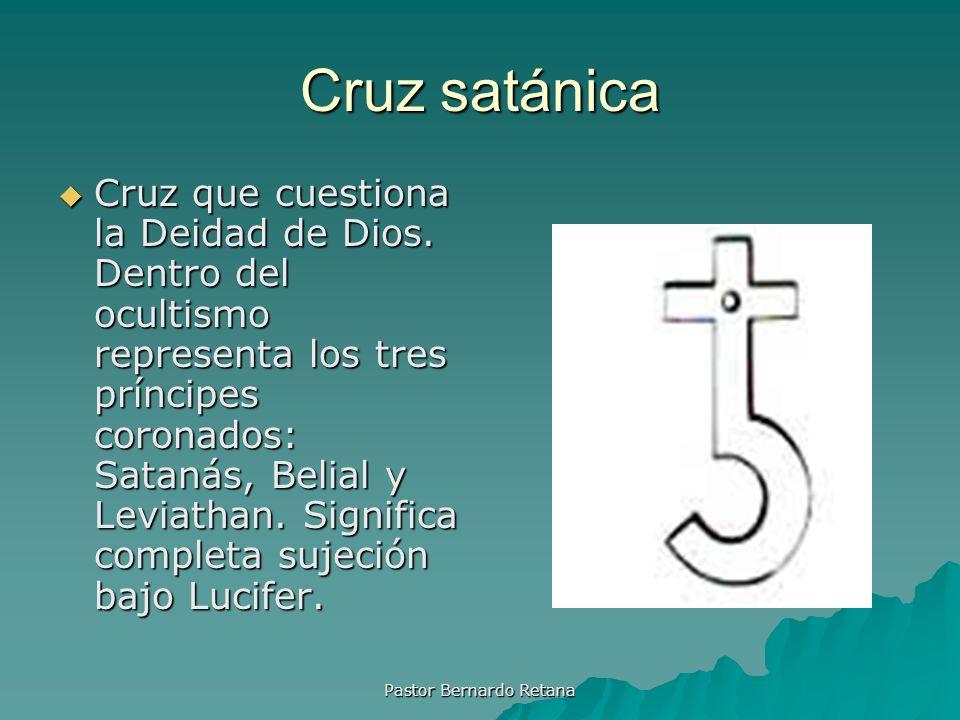 Cruz satánica Cruz que cuestiona la Deidad de Dios. Dentro del ocultismo representa los tres príncipes coronados: Satanás, Belial y Leviathan. Signifi