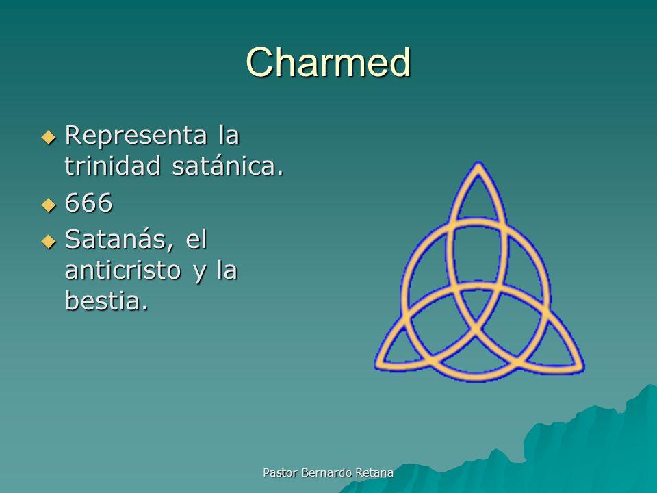 Charmed Representa la trinidad satánica. Representa la trinidad satánica. 666 666 Satanás, el anticristo y la bestia. Satanás, el anticristo y la best