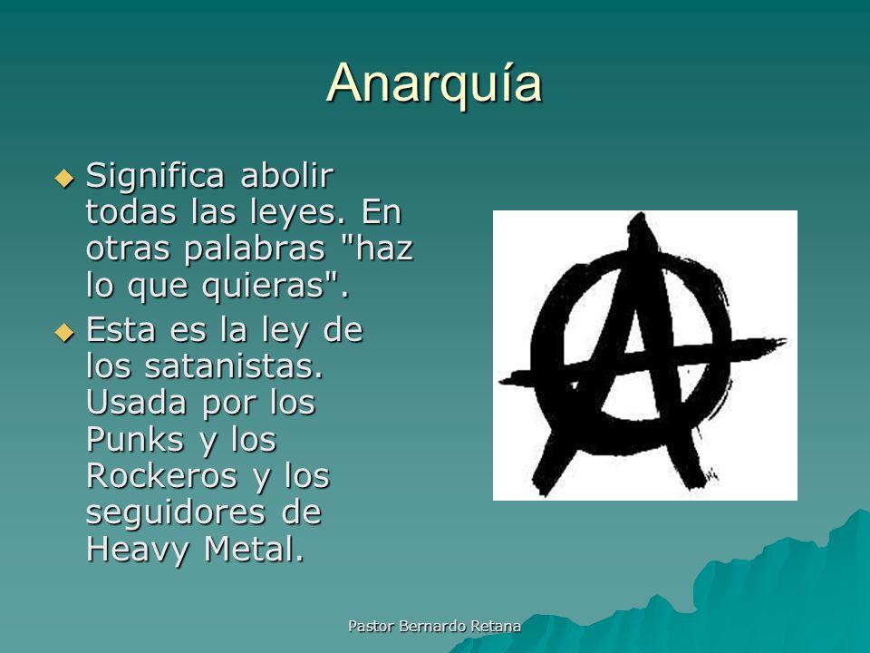 Anarquía Significa abolir todas las leyes. En otras palabras