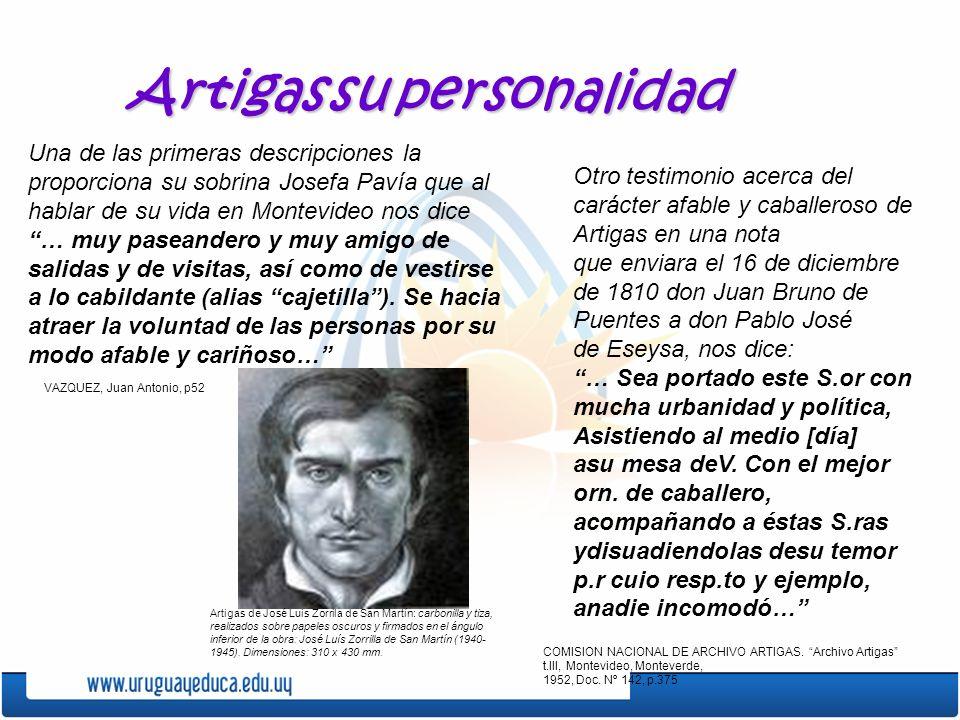 Artigassupersonalidad Artigas su personalidad Una de las primeras descripciones la proporciona su sobrina Josefa Pavía que al hablar de su vida en Mon