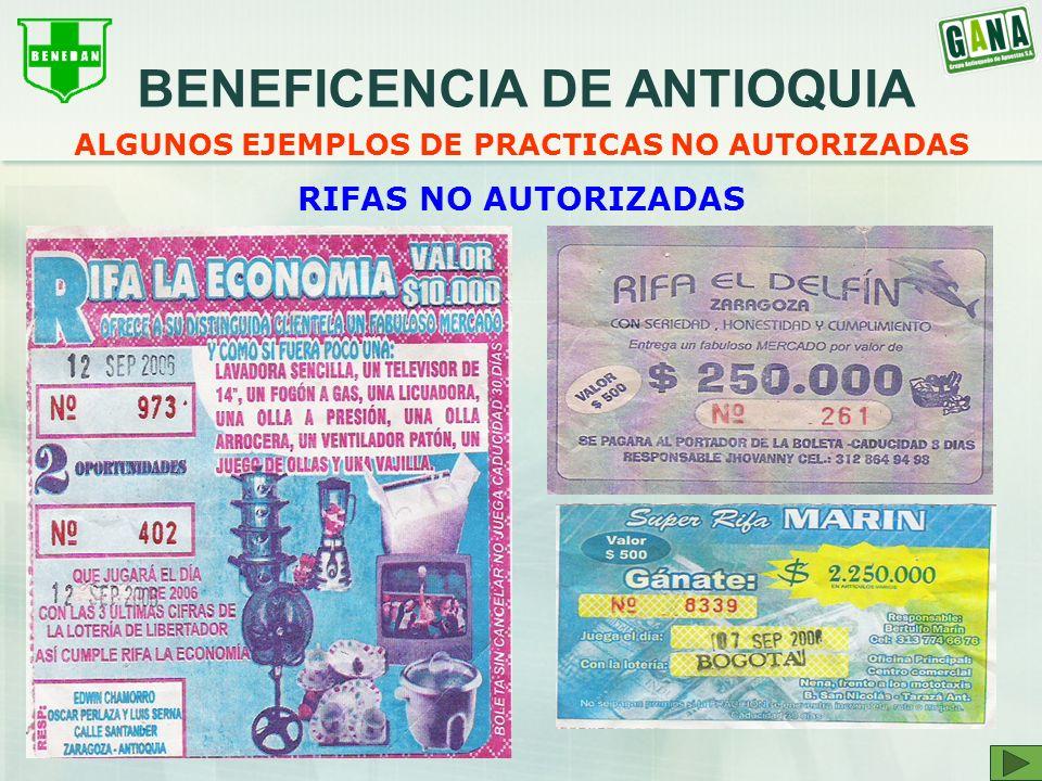 RIFAS NO AUTORIZADAS ALGUNOS EJEMPLOS DE PRACTICAS NO AUTORIZADAS BENEFICENCIA DE ANTIOQUIA