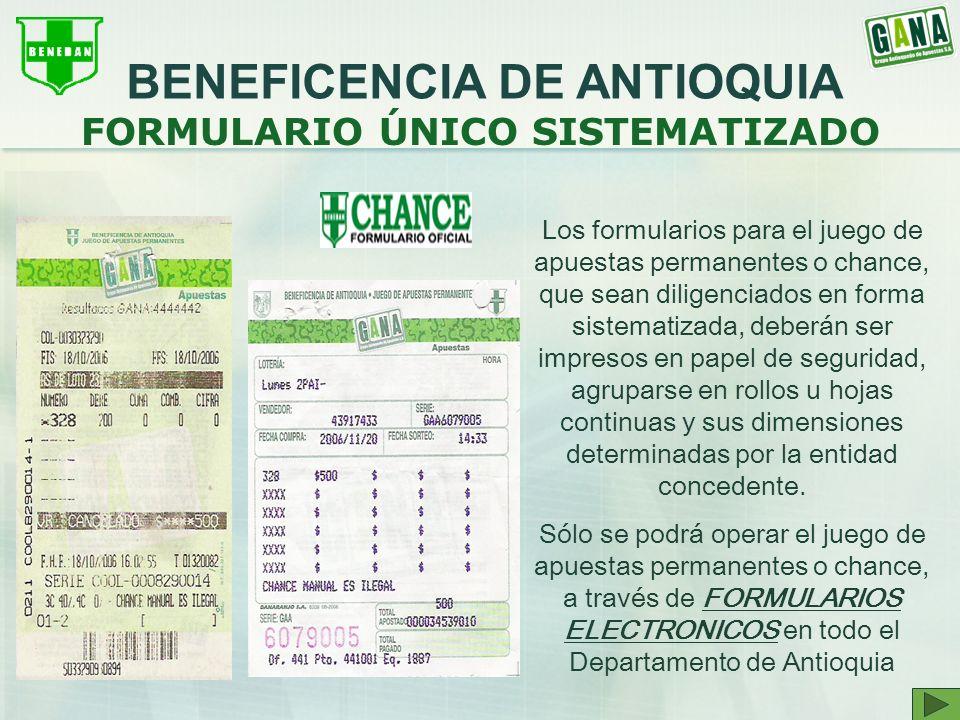 FORMULARIO ÚNICO SISTEMATIZADO Los formularios para el juego de apuestas permanentes o chance, que sean diligenciados en forma sistematizada, deberán