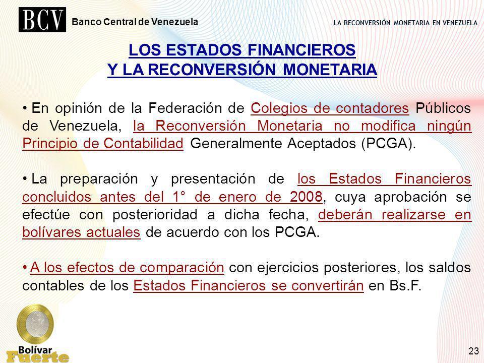 LA RECONVERSIÓN MONETARIA EN VENEZUELA Banco Central de Venezuela 23 LOS ESTADOS FINANCIEROS Y LA RECONVERSIÓN MONETARIA En opinión de la Federación d
