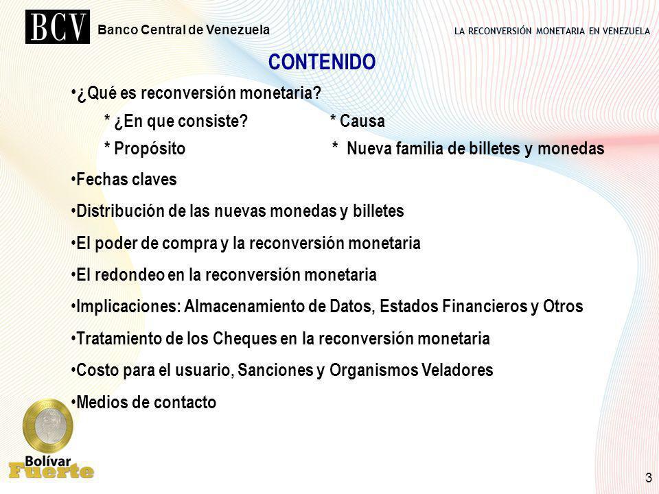 LA RECONVERSIÓN MONETARIA EN VENEZUELA Banco Central de Venezuela 3 CONTENIDO ¿ Qué es reconversión monetaria? * ¿En que consiste? * Causa * Propósito
