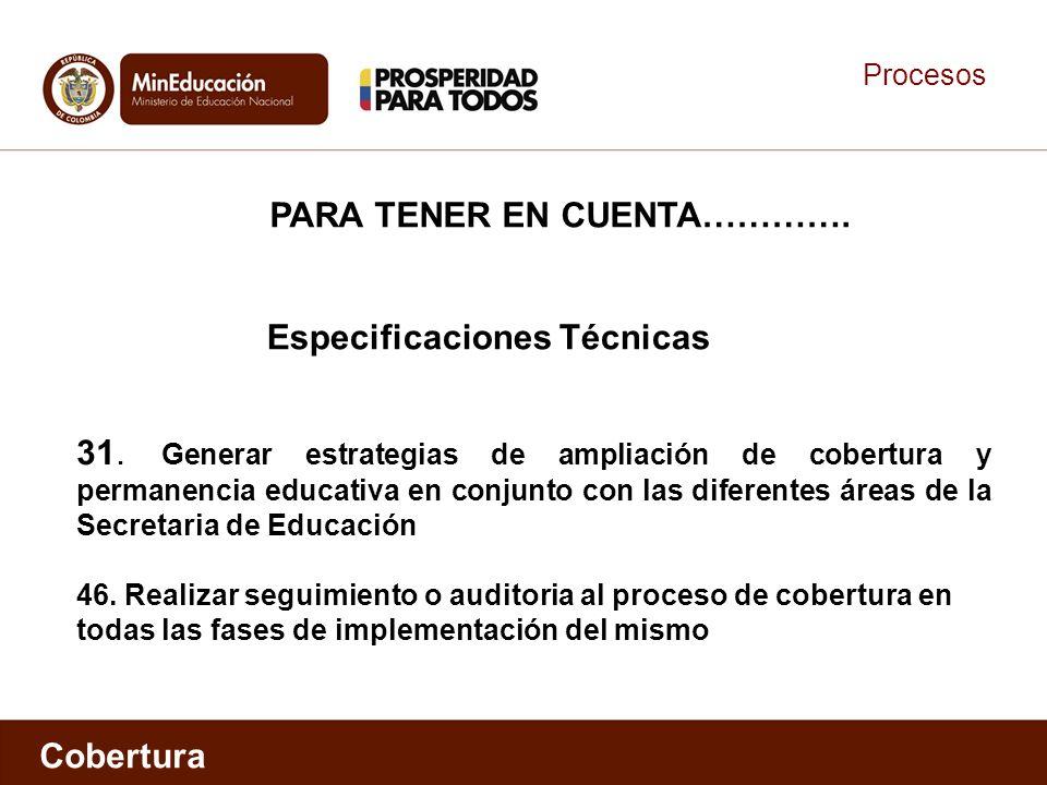 Procesos Cobertura Especificaciones Técnicas 31.