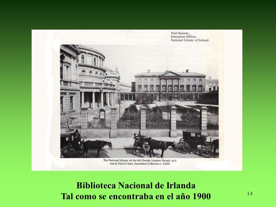 14 Biblioteca Nacional de Irlanda Tal como se encontraba en el año 1900