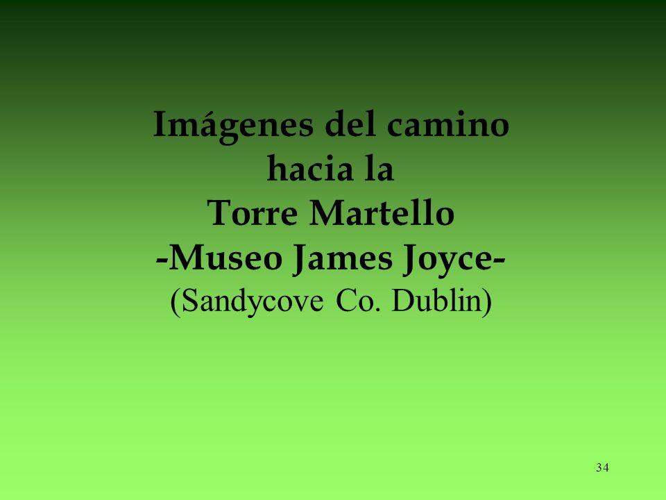 34 Imágenes del camino hacia la Torre Martello -Museo James Joyce- (Sandycove Co. Dublin)