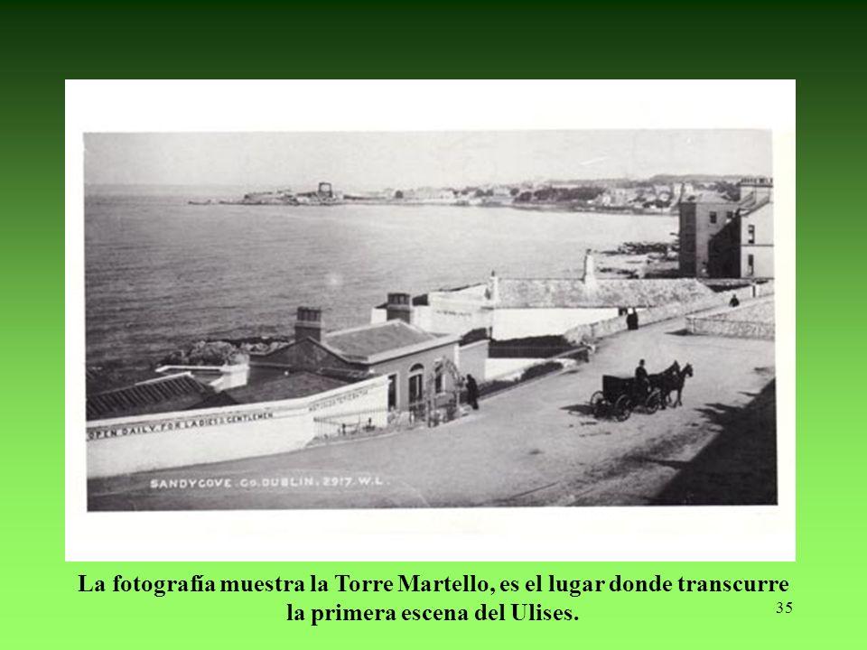 35 La fotografía muestra la Torre Martello, es el lugar donde transcurre la primera escena del Ulises.