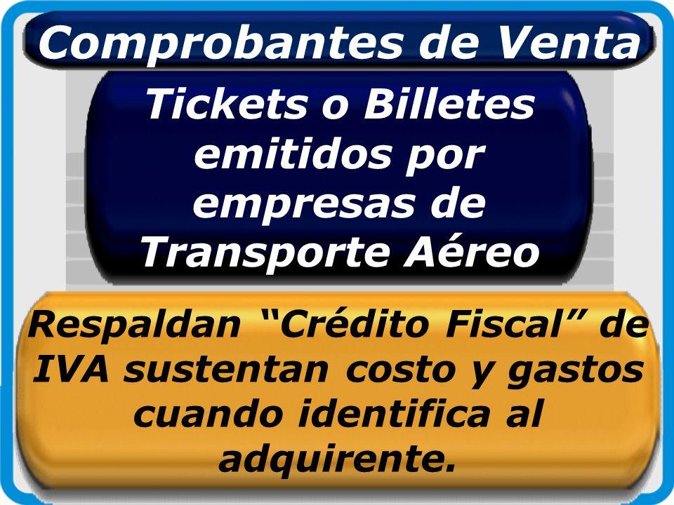 Tickets o Billetes emitidos por empresas de Transporte Aéreo Respaldan Crédito Fiscal de IVA sustentan costo y gastos cuando identifica al adquirente.