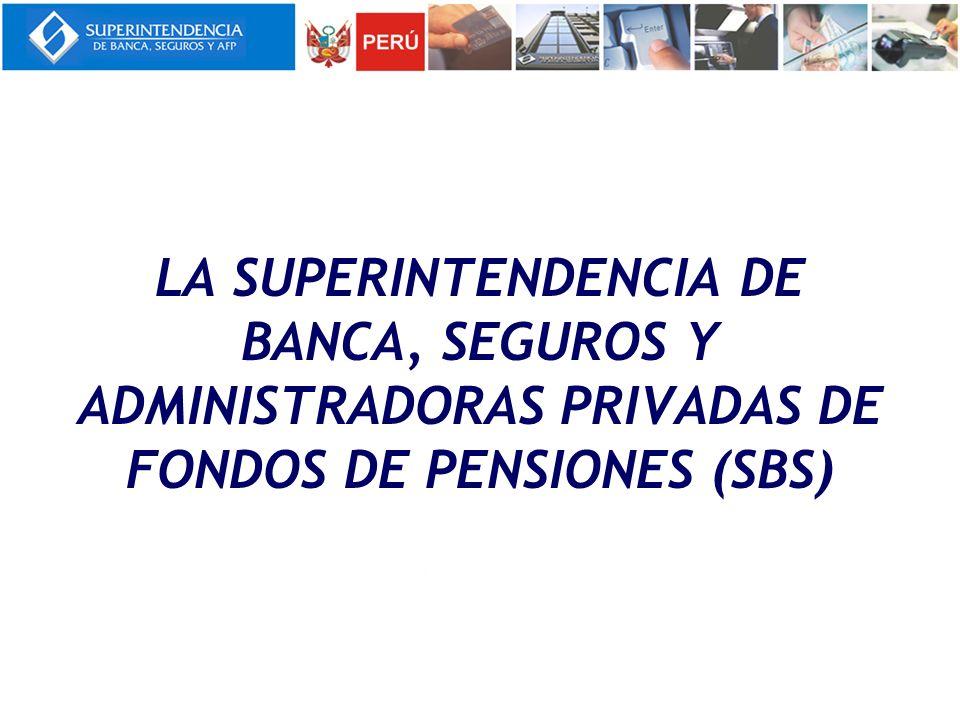 LA SUPERINTENDENCIA DE BANCA, SEGUROS Y ADMINISTRADORAS PRIVADAS DE FONDOS DE PENSIONES (SBS)