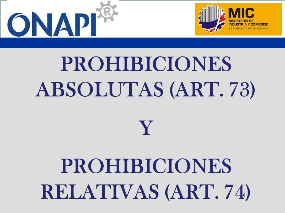 PROHIBICIONES ABSOLUTAS (ART. 73) Y PROHIBICIONES RELATIVAS (ART. 74)
